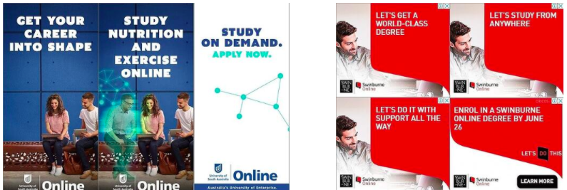 Source @ BigDatr, Online learning brands using this time to advertise to market (L-R): 1) University of South Australia Online,  Get Your Career Into Shape  and 2) Swinburne Online,  Enrol in a Swinburne Online Degree