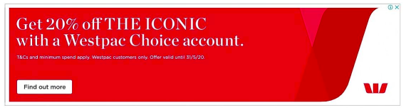Source: BigDatr, Westpac  Get 20% Off The Iconic With A Westpac Choice Account , Digital Display, April 23